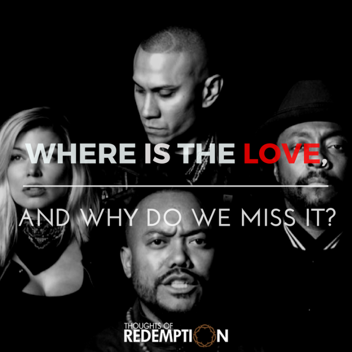 Where Is The Love_thoughtsofredemption