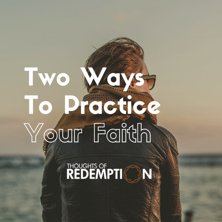 2-ways-to-practice-your-faith