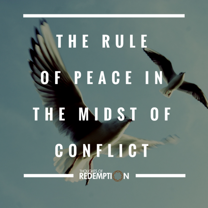 the-rule-of-peace-in-the-midst-of-conflict